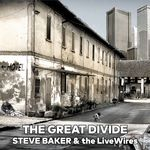 THE GREAT DIVIDE (VINYL-VERSION) VON STEVE BAKER & THE LIVEWIRES