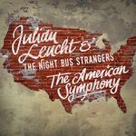 THE AMERICAN SYMPHONY VON JULIAN LEUCHT & THE NIGHT BUS STRANGERS