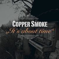 Copper Smoke: It's About Time