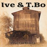 FRUITS OF ROOTS VON IVE & T.BO