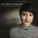 WHERE WERE WE THEN VON ELIZABETH CORNISH