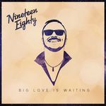 BIG LOVE IS WAITING VON NINETEEN EIGHTY
