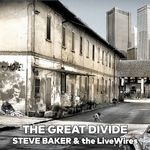 THE GREAT DIVIDE VON STEVE BAKER & THE LIVEWIRES
