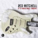 IT'S CHRISTMAS TONIGHT VON ZED MITCHELL