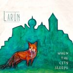 WHEN THE CITY SLEEPS VON LARúN