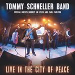 LIVE IN THE CITY OF PEACE VON TOMMY SCHNELLER BAND