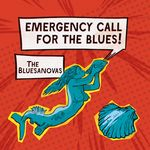 EMERGENCY CALL FOR THE BLUES VON THE BLUESANOVAS