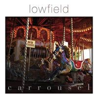 Lowfield: Carrousel