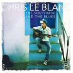 THE SOUTHSIDE AND THE BLUES VON CHRIS LE BLANC