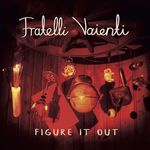 FIGURE IT OUT VON FRATELLI VAIENTI